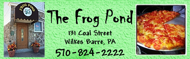 www.MenusNEPA.com....The Frog Pond Menu